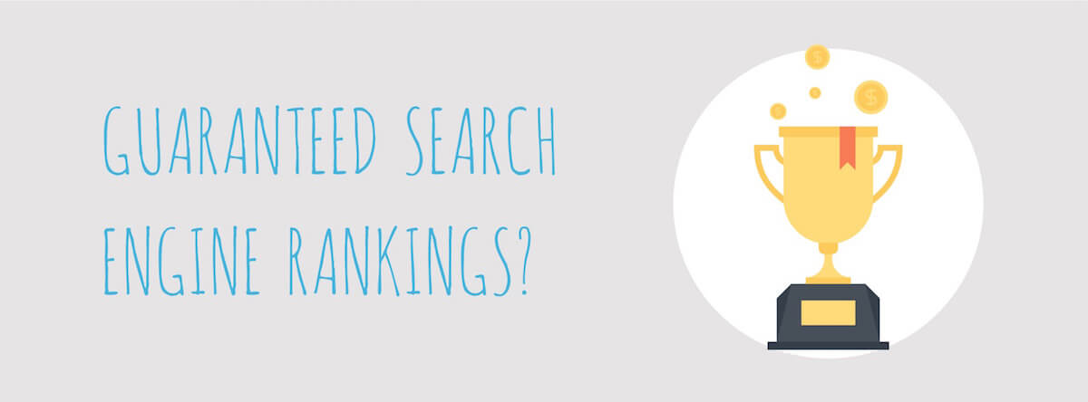 Why The Best SEO Firms Don't Offer Guaranteed Search Engine Rankings - Social Patterns