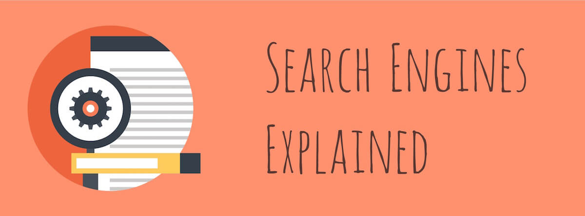 Search Engines Explained