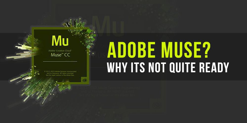 Adobe Muse Not Ready?