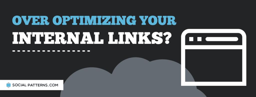 over optimizing internal links